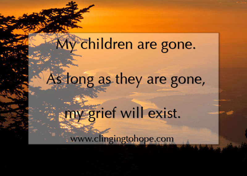 Child Loss has no end to grief.