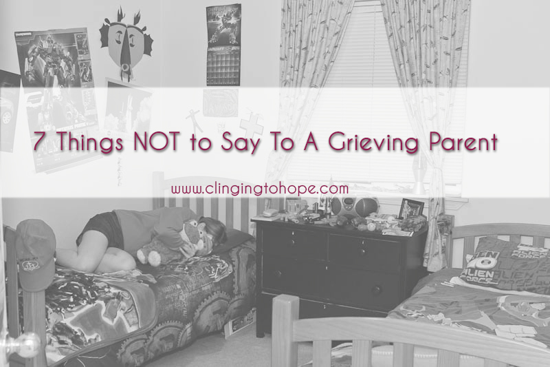 7 Things NOT to Say to A Grieving Parent