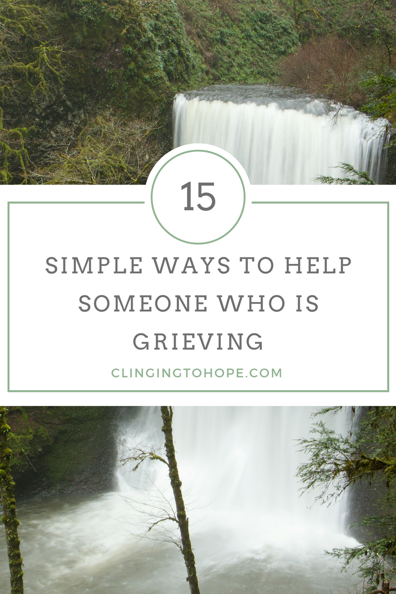 15 Ways to Help in Grief
